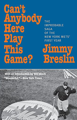 9781566634885: Can't Anybody Here Play This Game?: The Improbable Saga of the New York Met's First Year