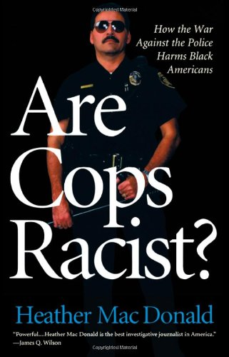 Are Cops Racist?: Heather MacDonald, Heather