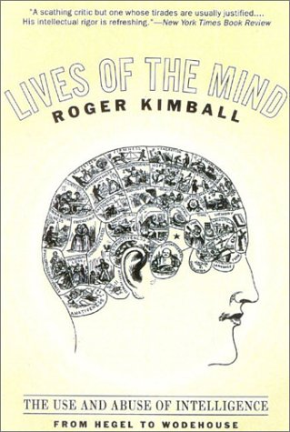 9781566635240: Lives of the Mind: The Use and Abuse of Intelligence from Hegel to Wodehouse
