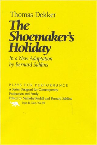 9781566635431: The Shoemaker's Holiday (Plays for Performance Series)