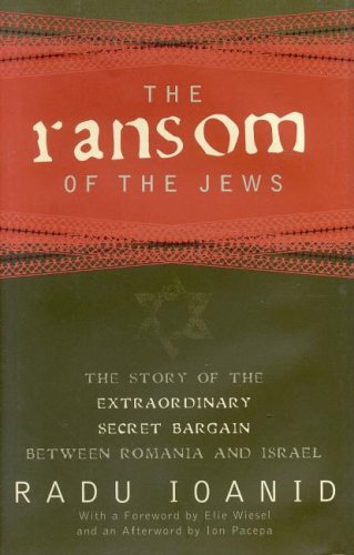 9781566635622: The Ransom Of The Jews: The Story Of Extraordinary Secret Bargain Between Romania And Israel