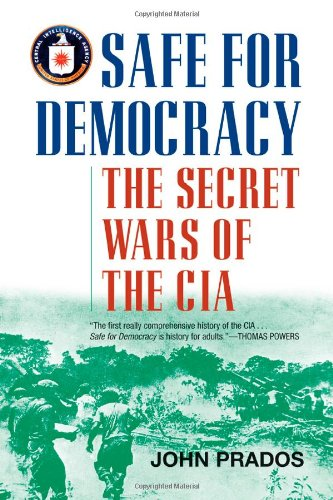 Safe for Democracy: The Secret Wars of the CIA: Prados, John; Stubbe, Ray W.