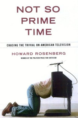 9781566635776: Not So Prime Time: Chasing the Trivial on American Television