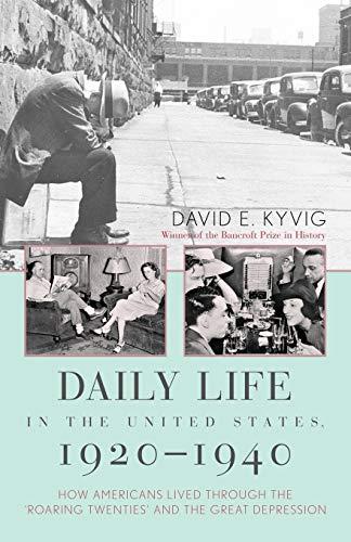 Daily Life in the United States, 1920-1940: David E. Kyvig
