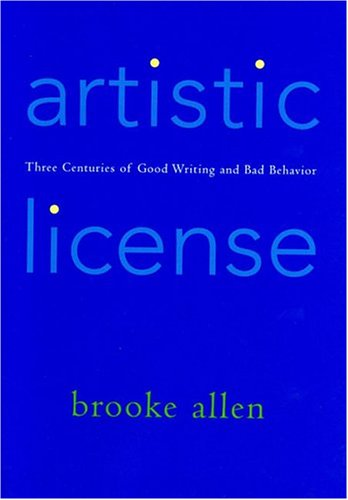 9781566635950: Artistic License: Three Centuries of Good Writing and Bad Behavior