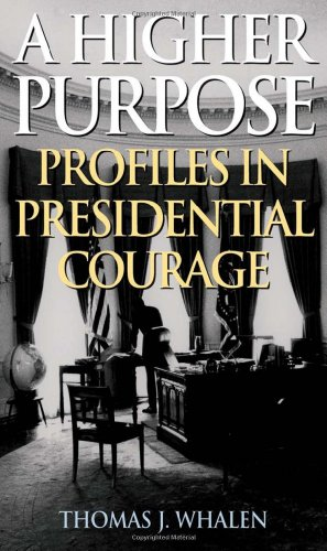 9781566636308: A Higher Purpose: Profiles in Presidential Courage
