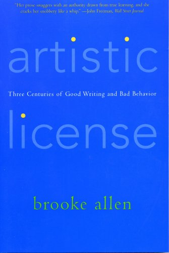9781566636650: Artistic License: Three Centuries of Good Writing and Bad Behavior