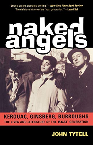 9781566636834: Naked Angels: The Lives and Literature of the Beat Generation