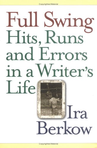 9781566636896: Full Swing: Hits, Runs and Errors in a Writer's Life