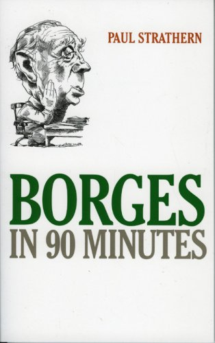 9781566636940: Borges in 90 Minutes (Great Writers in 90 Minutes Series)