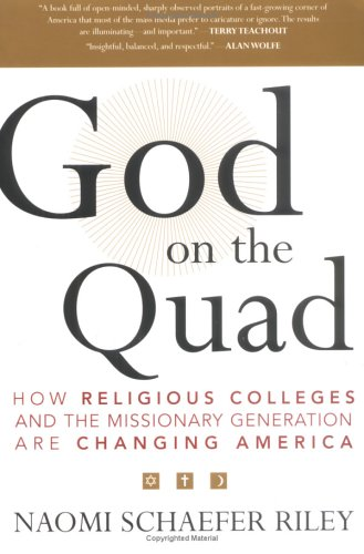 9781566636988: God on the Quad: How Religious Colleges and the Missionary Generation are Changing America