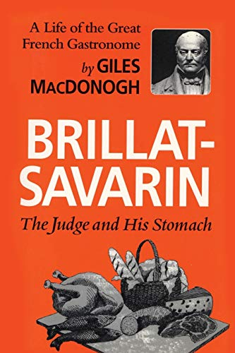 9781566637176: Brillat-Savarin: The Judge and His Stomach