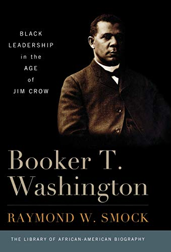 9781566637251: Booker T. Washington: Black Leadership in the Age of Jim Crow (Library of African American Biography)