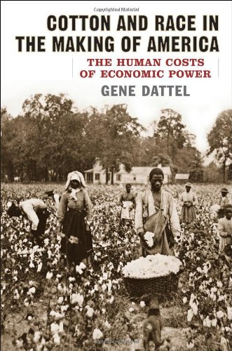 [signed] Cotton & race in the making of America : human costs of economic power