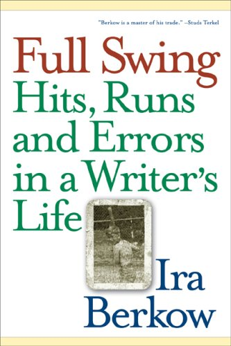 9781566637558: Full Swing: Hits, Runs and Errors in a Writer's Life