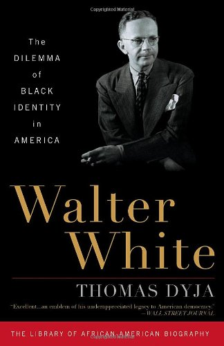 9781566637664: Walter White: The Dilemma of Black Identity in America (Library of African-American Biography)