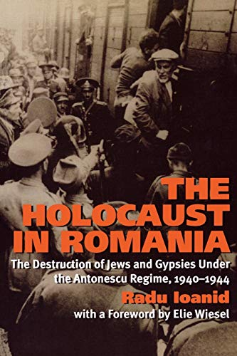 9781566637718: The Holocaust in Romania: The Destruction of Jews and Gypsies Under the Antonescu Regime, 1940-1944