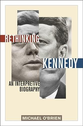9781566637909: Rethinking Kennedy: An Interpretive Biography