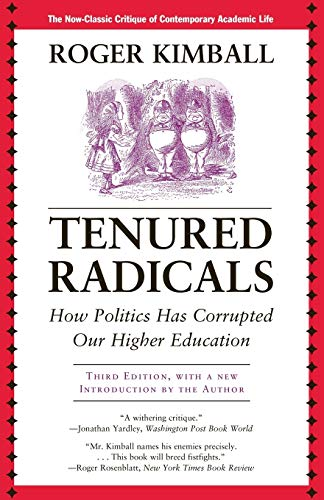 9781566637961: Tenured Radicals: How Politics Has Corrupted Our Higher Education