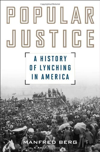 9781566638029: Popular Justice: A History of Lynching in America (American Ways)