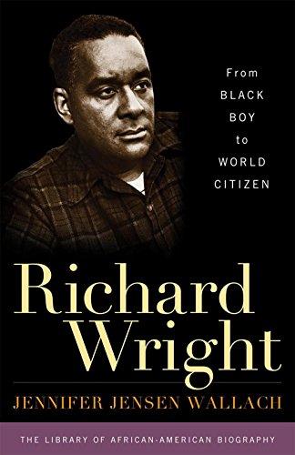 Richard Wright: From Black Boy to World: Wallach, Jennifer Jensen