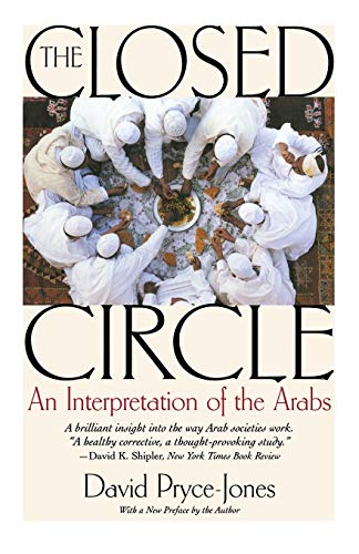 9781566638265: The Closed Circle: An Interpretation of the Arabs (Edward Burlingame Book)