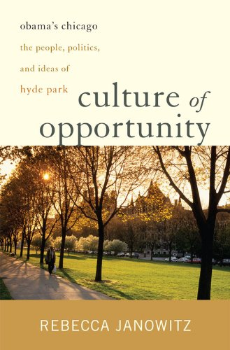 9781566638333: Culture of Opportunity: Obama's Chicago: The People, Politics, and Ideas of Hyde Park