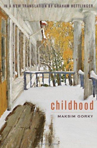Childhood: An English Translation: Maksim Gorky