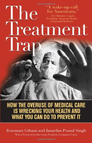 9781566638425: The Treatment Trap: How the Overuse of Medical Care Is Wrecking Your Health and What You Can Do to Prevent It