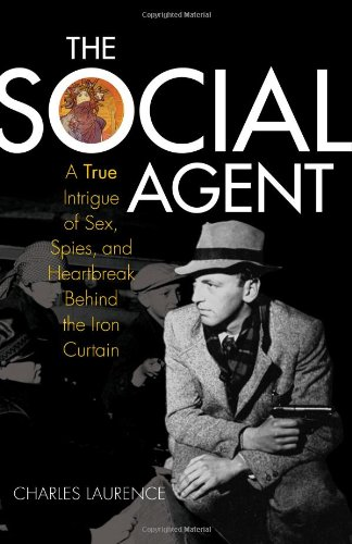 The Social Agent: A True Intrigue of: Laurence, Charles