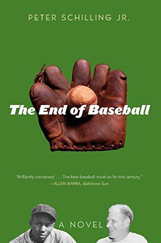 The End of Baseball: A Novel: Peter Schilling
