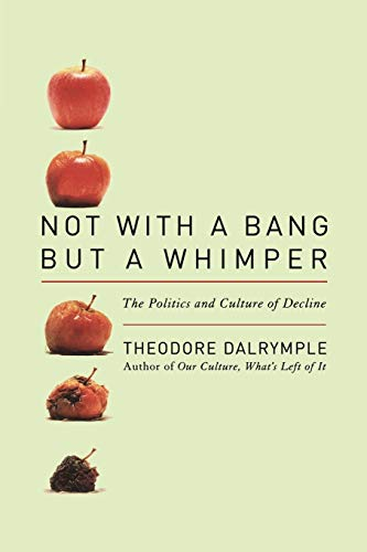9781566638517: Not With a Bang But a Whimper: The Politics and Culture of Decline