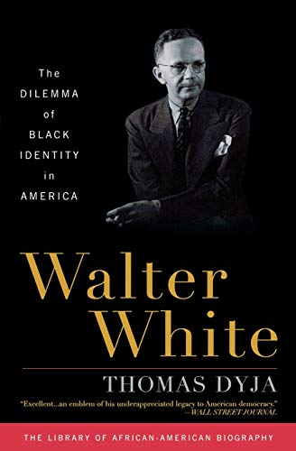9781566638654: Walter White: The Dilemma of Black Identity in America (Library of African American Biography)