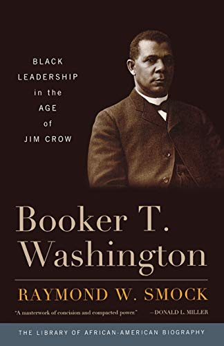 9781566638661: Booker T. Washington: Black Leadership in the Age of Jim Crow (Library of African American Biography)
