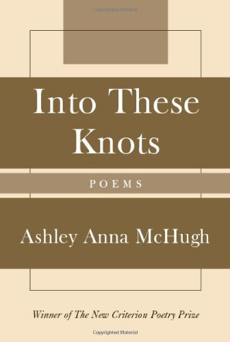 9781566638784: Into These Knots: Winner of the New Criterion Poetry Prize