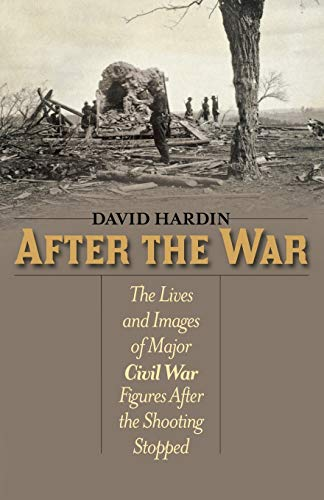 9781566639675: After the War: The Lives and Images of Major Civil War Figures After the Shooting Stopped