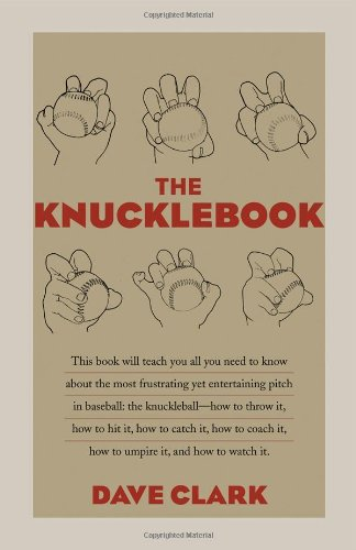 9781566639699: The Knucklebook: Everything You Need to Know About Baseball's Strangest Pitch―the Knuckleball
