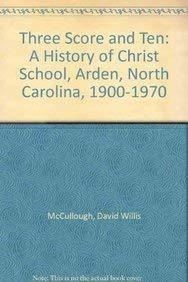 9781566641043: Three Score and Ten: A History of Christ School, Arden, North Carolina, 1900-1970