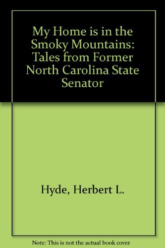 9781566641333: My Home is in the Smoky Mountains: Tales from Former North Carolina State Senator