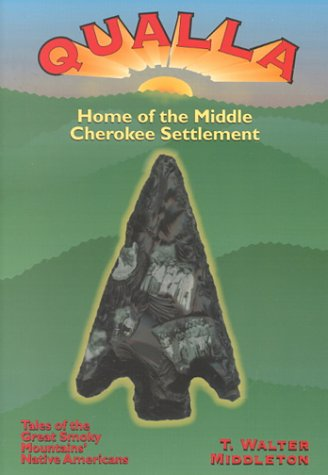 9781566641364: Qualla: Home of the Middle Cherokee Settlement : Tales of the Great Smoky Mountains' Native Americans