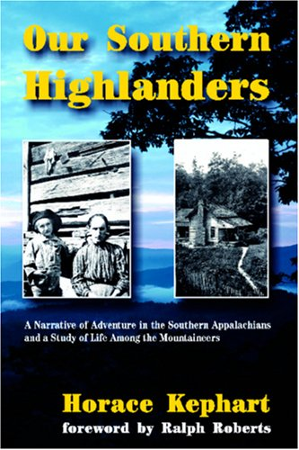 9781566641753: Our Southern Highlanders: A Narrative of Adventure in the Southern Appalachians and a Study of Life Among the Mountaineers
