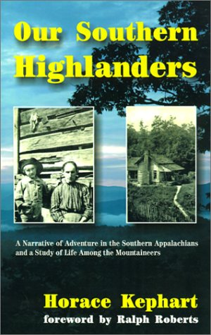 9781566641760: Our Southern Highlanders: A Narrative of Adventure in the Southern Appalachians and a Study of Life Among the Mountaineers