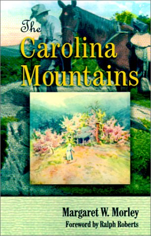 The Carolina Mountains: Margaret Warner Morley