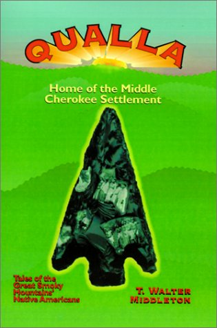 9781566641982: Qualla: Home of the Middle Cherokee Settlement
