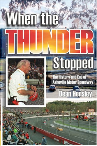 9781566642347: When the Thunder Stopped: The History and End of Asheville Motor Speedway