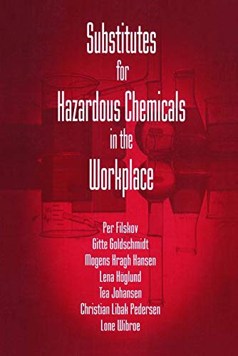Substitutes for Hazardous Chemicals in the Workplace (Paperback): Gitte Goldschmidt, Lone Wibroe, ...