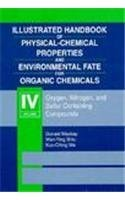Illustrated Handbook of Physical-Chemical Properties and Environmental: Mackay, Donald; Shiu,
