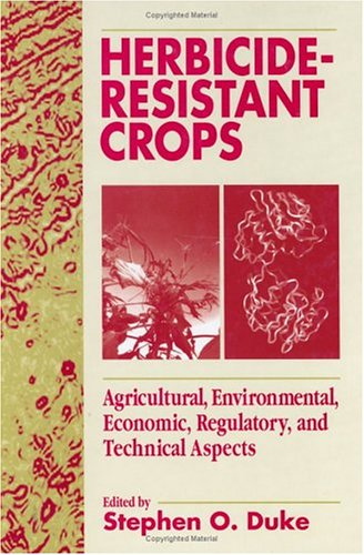 Herbicide-Resistant Crops: Agricultural, Economic, Environmental, Regulatory, and Technological ...