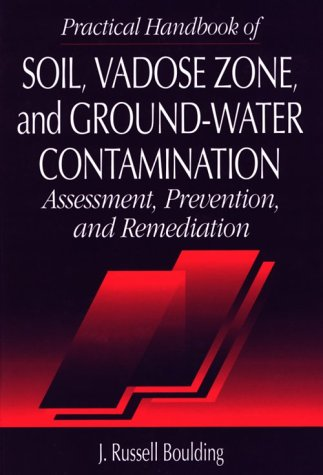 9781566700511: Practical Handbook of Soil, Vadose Zone, and Ground-Water Contamination: Assessment, Prevention, and Remediation