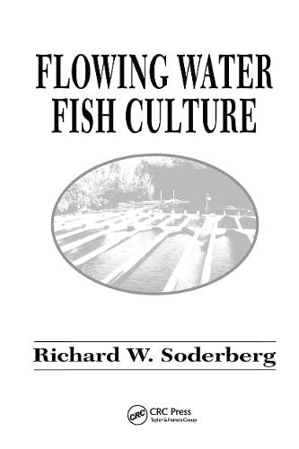 Flowing Water Fish Culture: Richard W. Soderberg